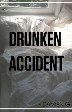 Drunken Accident [boyxboy] by acidcandyflxss