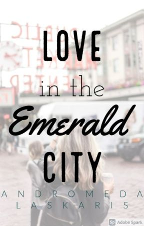 Love in the Emerald City by seattle_bae