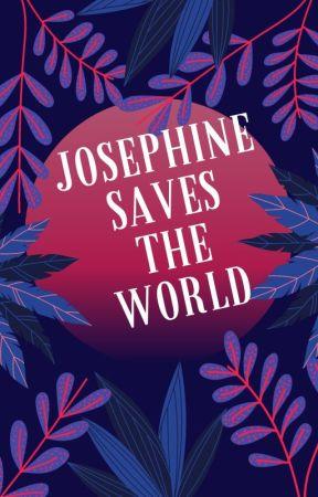 Josephine Saves the World by _crypticangel_