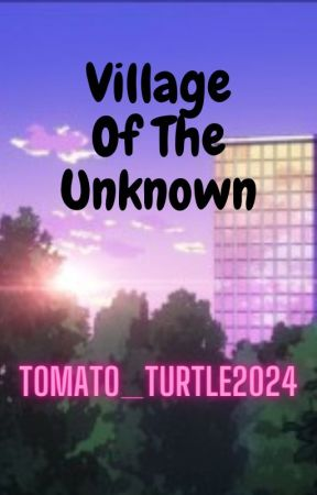 Village Of The Unknown by Tomato_Turtle2024