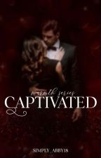 CAPTIVATED (On-Going) by simply_abby18