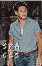 Spaces- Niall Horan (book 3) ✔ by simply_cielo