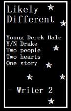 ⁂ Likely Different ⁂ Young Derek Hale X Reader ⁂ by KateLovesKlaus