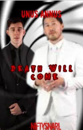 Death will come (Unus Annus AU) by NiftySnarl