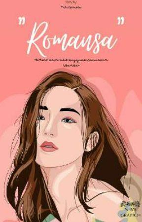 Romansa ( TAMAT ). by Capriconsta_