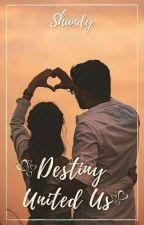 Destiny United Us ✔ by Shandy2416
