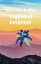Legend of Everfree (Equestria Girls  Wonderbolts crossover ) by CrystalRainbooms