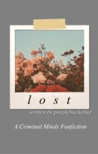 Lost    ||  Criminal Minds Fanfic by purplebuckethat