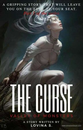 The Curse {Valley of Monsters} by LovinaS