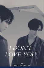 I Don't Love You by Dazzlingbyeol