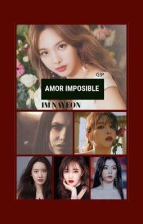 🩸AMOR IMPOSIBLE ⚰️ IM NAYEON ⚠️G!P⚠️ by imnayeon30