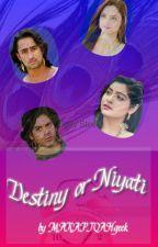 Destiny or Niyati? by MARAPJOAHPgeek