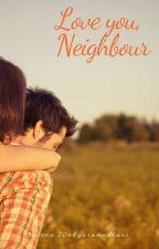 Love you, Neighbour by NurmaWahyuramadhani