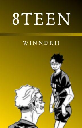 8TEEN || Sakuatsu by winndrii