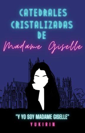 Catedrales cristalizadas de Madame Giselle by Yukirin666
