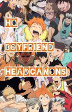 HQ Boyfriend Headcanons 🚀 by kuroosthottie