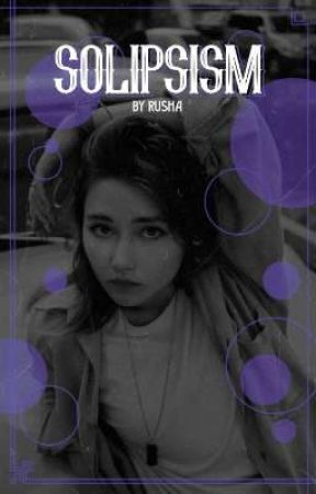 Solipsism | short stories by rushaining