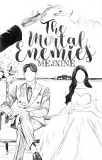 The Mortal Enemies by Mejxine