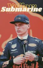 Yellow Submarine | max verstappen fanfic by loui433