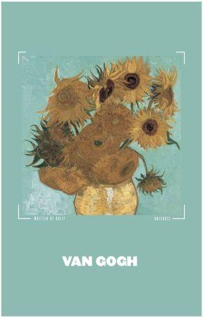 van Gogh    Oneshots by tkstrand