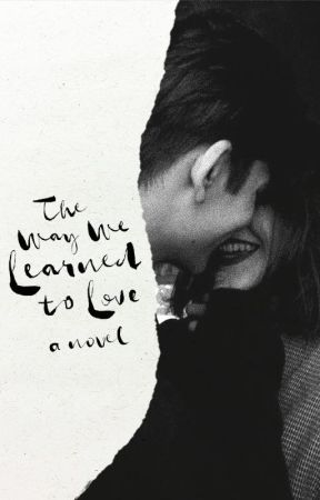The Way We Learned to Love ✓ by falling-into-you