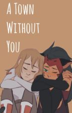 A Town Without You by heyilovedu