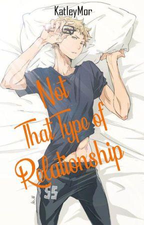 ℕ𝕠𝕥 𝕋𝕙𝕒𝕥 𝕋𝕪𝕡𝕖 𝕆𝕗 ℝ𝕖𝕝𝕒𝕥𝕚𝕠𝕟𝕤𝕙𝕚𝕡  tsukishima kei x reader by KatleyMor