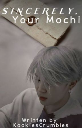 Sincerely,  Your Mochi |P. JM FIC by KookiesCrumbles