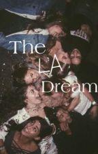 ~The LA Dream~ by thatloserr