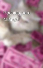 Poesias para criança! by LyricsOmgSoBeatiful