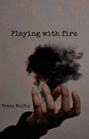 Playing with fire ~ Draco Malfoy by klaraamueller