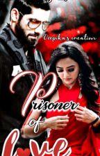 Prisoner Of Love :A Riansh FF ✅ by Chahd_Heaven2017