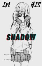 In His Shadow (Draco Malfoy X Reader) by SCDUnknown16