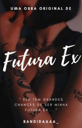 Futura Ex by Bandidaaaa_