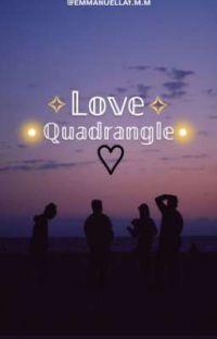 [COMPLETE] Love Quadrangle  cover
