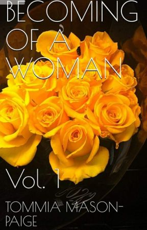 Becoming Of Woman Vol. 1 by TommiaPaige