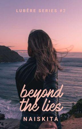 Beyond the Lies (Lubēre Series #2) by naiskita