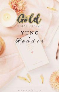 𝑮𝒐𝒍𝒅 - BLACK CLOVER - YUNO × READER cover