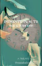 INOSENTE pa si TB (Still an Innocent) ni thebilyf