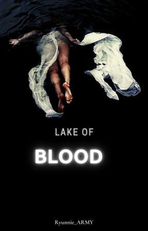 ;;Lake of Blood by Ryunnie_ARMY