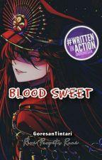 Blood Sweet (Complete) by _IlusiRasa
