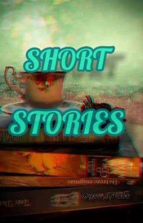 """""""SHORT STORIES"""" by gel_jayneee"""