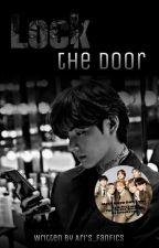 Lock the Door | KTH Oneshot | ✔ by Aris_FFs