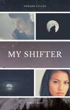 The Shifter (An Edward Cullen Love Story) by SerenaChintalapati