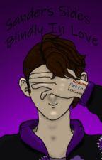 Blindly In Love (Sanders Sides LAMP fic) by Spirit_Star_28