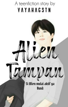 Alien Tampan by YayahAgstn