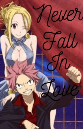 Never Fall In Love by NatsuandLucy4LIFE