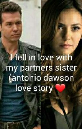 I fell in love with my partners sister  (Antonio Dawson Love Story ♥️) by darkanglel_28