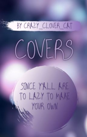 COVERS by Crazy_Clover_Cat