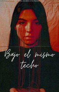 Bajo El Mismo Techo © [✔] cover